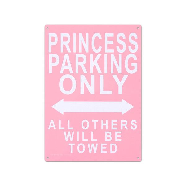 princess parking only no parking tin sign wall art idr liked on polyvore featuring home home decor wall art phrase quotes saying text