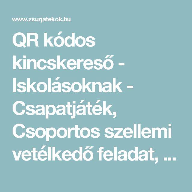 QR kódos kincskereső - Iskolásoknak - Csapatjáték, Csoportos szellemi vetélkedő feladat, Szellemi vetélkedő feladat - Szobai játék, Kerti játék - Zsúrjáték - Zsúrjátékok.hu