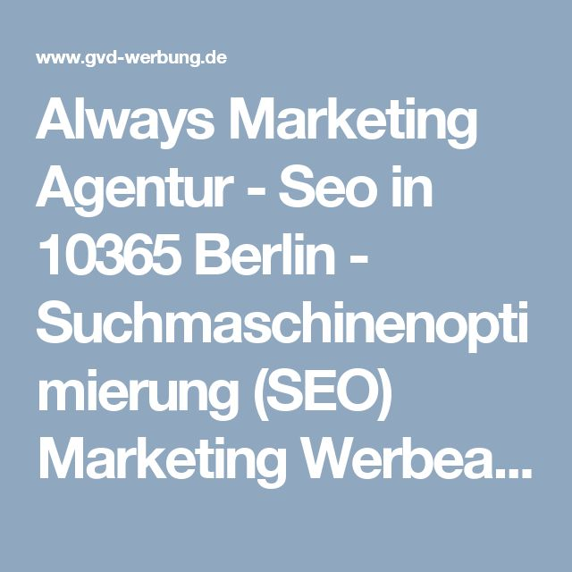 Always Marketing Agentur - Seo in 10365 Berlin - Suchmaschinenoptimierung (SEO) Marketing Werbeagentur