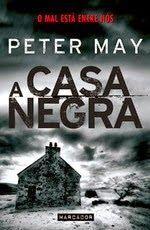 MENINA_DOS_POLICIAIS: Peter May - A Casa Negra [Opinião]