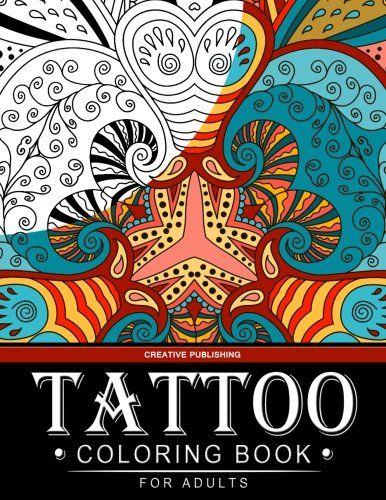 Tattoo Coloring book for adults: Creative Publishing - The Best Coloring Books For Adults by Tattoo Coloring book for adults http://www.amazon.com/dp/1517379741/ref=cm_sw_r_pi_dp_8Q0.vb01H4A0A