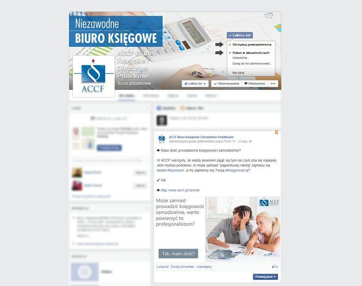 Promowaliśmy na Facebooku biuro księgowe ACCF. Reklamy były kierowane do właścicieli  mikro firm którzy samodzielnie prowadzą księgowość.