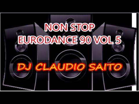 NON STOP EURODANCE 90 VOL.5 DJ CLAUDIO SAITO