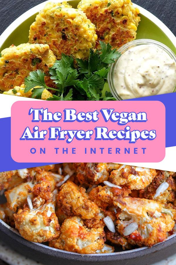 28 Vegan Air Fryer Recipes You Need To Try Air Fryer Recipes Vegetarian Recipes Air Fryer Recipes