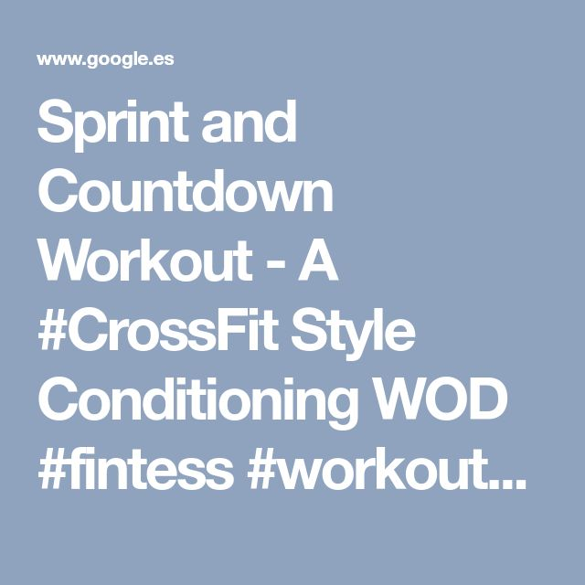Sprint and Countdown Workout - A #CrossFit Style Conditioning WOD #fintess #workouts | Running on Real Food | Pinterest | Countdown workout, Crossfit and Real …
