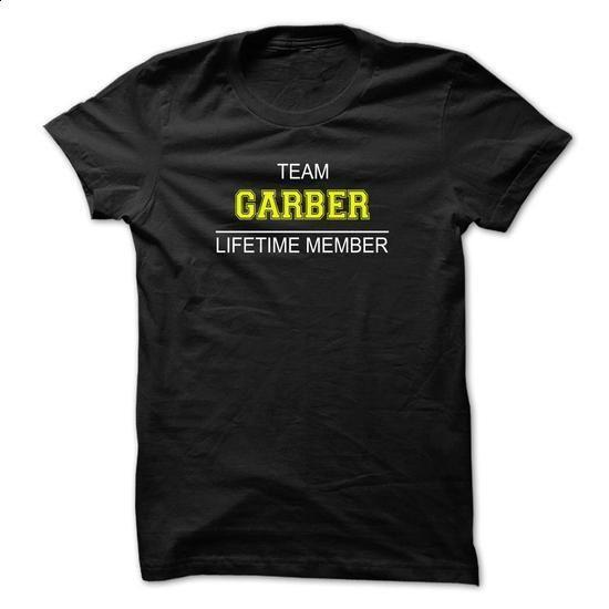 Team GARBER Lifetime member - #sweater #women hoodies. BUY NOW => https://www.sunfrog.com/Names/Team-GARBER-Lifetime-member-pdlijhqtle.html?60505