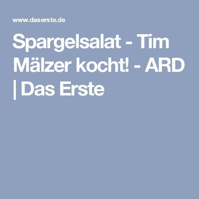 Spargelsalat - Tim Mälzer kocht! - ARD | Das Erste