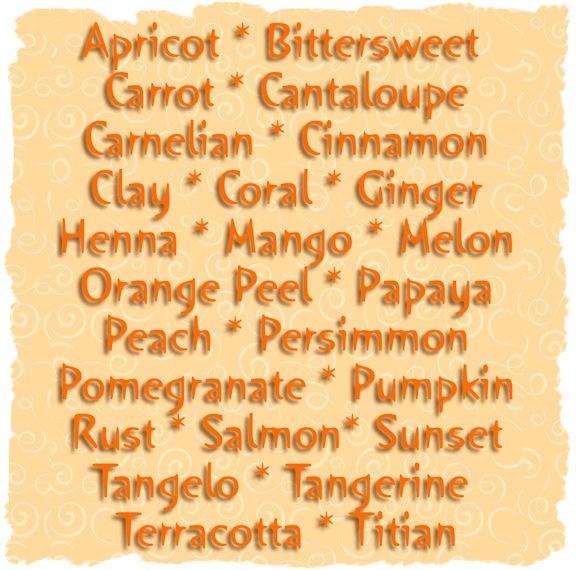 Shades of orange.