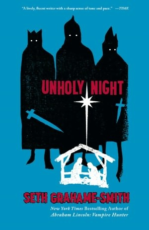 Unholy Night Intriguing premise, by the same author as Abraham Lincoln Vampire Hunter.