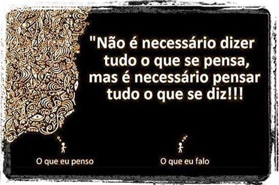 Luiza's Blog: PENSE ANTES DE FALAR
