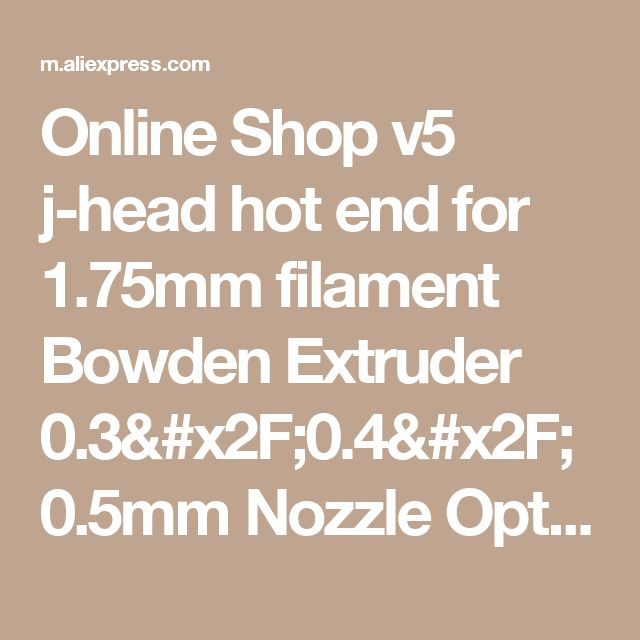 Online Shop  v5 j-head hot end for 1.75mm filament  Bowden Extruder 0.3/0.4/0.5mm Nozzle Optional | Aliexpress Mobile