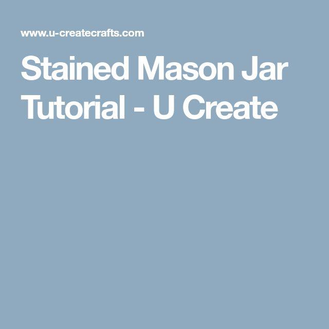 Stained Mason Jar Tutorial - U Create