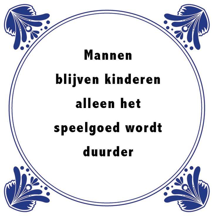 Tegeltjeswijsheid.nl - een uniek presentje - Mannen blijven kinderen