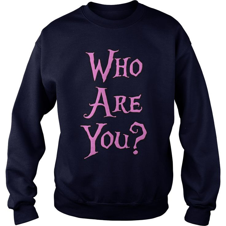 Who Are You T-Shirt #gift #ideas #Popular #Everything #Videos #Shop #Animals #pets #Architecture #Art #Cars #motorcycles #Celebrities #DIY #crafts #Design #Education #Entertainment #Food #drink #Gardening #Geek #Hair #beauty #Health #fitness #History #Holidays #events #Home decor #Humor #Illustrations #posters #Kids #parenting #Men #Outdoors #Photography #Products #Quotes #Science #nature #Sports #Tattoos #Technology #Travel #Weddings #Women