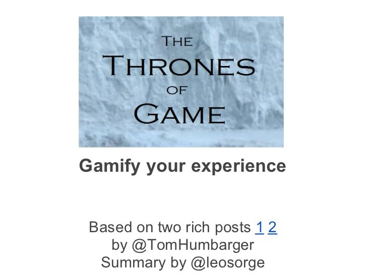The Thrones of Game by Leo Sorge, via Slideshare