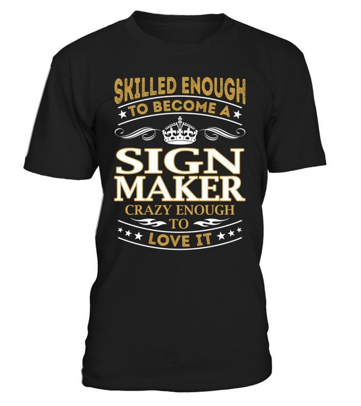 Sign Maker - Skilled Enough To Become #SignMaker