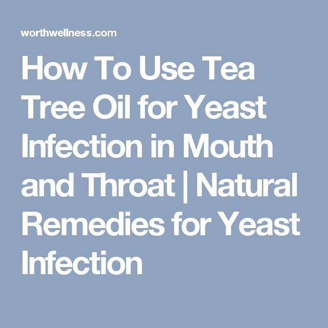 How To Use Tea Tree Oil for Yeast Infection in Mouth and Throat | Natural Remedies for Yeast Infection