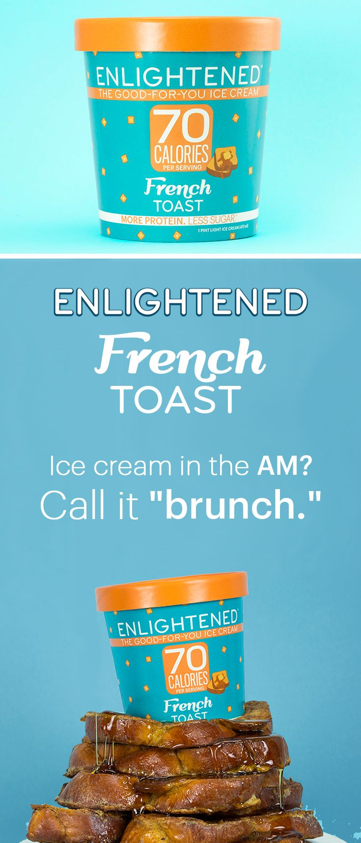 Nothing like waking up to the smell of fresh baked French toast ice cream. High protein, low sugar ice cream in 5 new flavors.