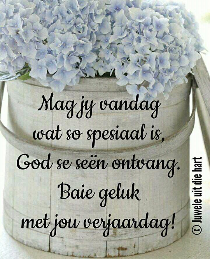 Veels geluk met jou verjaarsdag, Annemarie! Mag Ons Hemelse Vader jou styf vashou en deurdra dag na d ag!