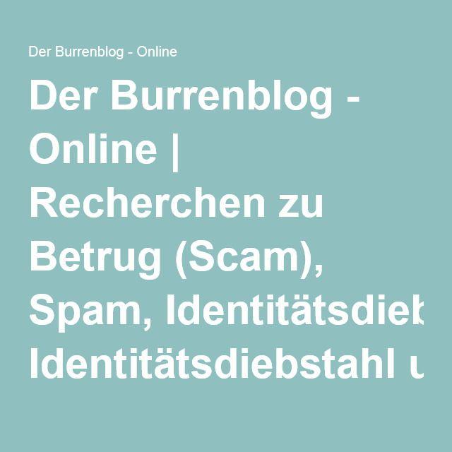 Der Burrenblog - Online | Recherchen zu Betrug (Scam), Spam, Identitätsdiebstahl und Pishing – Abzocker im Internet
