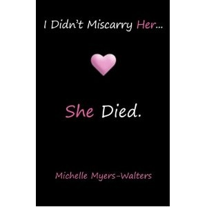 I Didn't Miscarry Her... She Died is a vivid and creative expression of what it's like to lose an unborn child and heal from such a loss. Through a combination of real life stories, poetry, song lyrics, letters, quotes, and personal observations, author Michelle Myers-Walters meets every experience with refreshing honesty and comfort for the hurting mother. It's ok to be scared, to have your faith shaken, to be upset at insensitive doctors or ignorant friends, and to rely on the warm arms of…