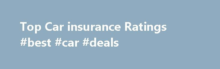 Top Car insurance Ratings #best #car #deals http://car.nef2.com/top-car-insurance-ratings-best-car-deals/  #car in # Car insurance buying guide Getting started Those quirky characters in auto-insurance TV[...]