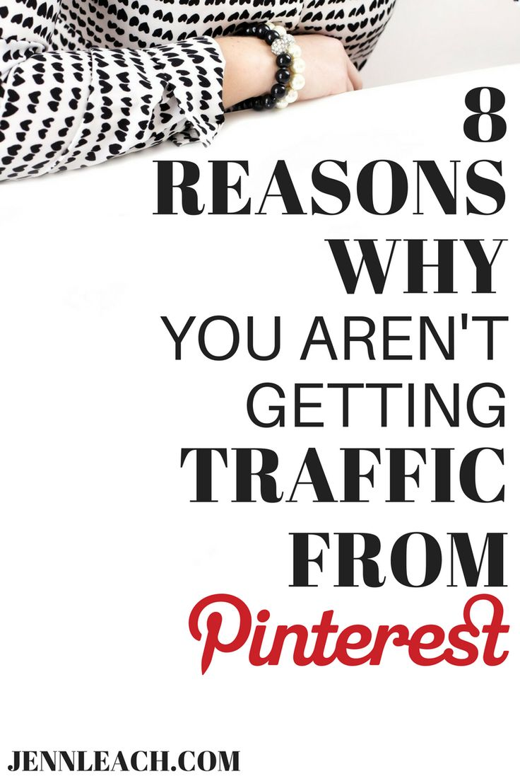 8 Reasons Why You Aren't Getting Traffic from Pinterest