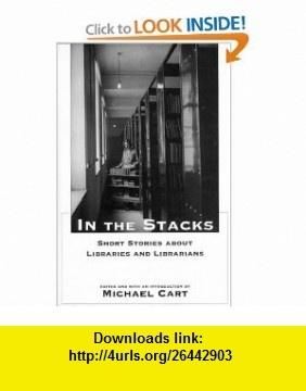 In the Stacks (9780715632741) Michael Cart , ISBN-10: 0715632744  , ISBN-13: 978-0715632741 ,  , tutorials , pdf , ebook , torrent , downloads , rapidshare , filesonic , hotfile , megaupload , fileserve