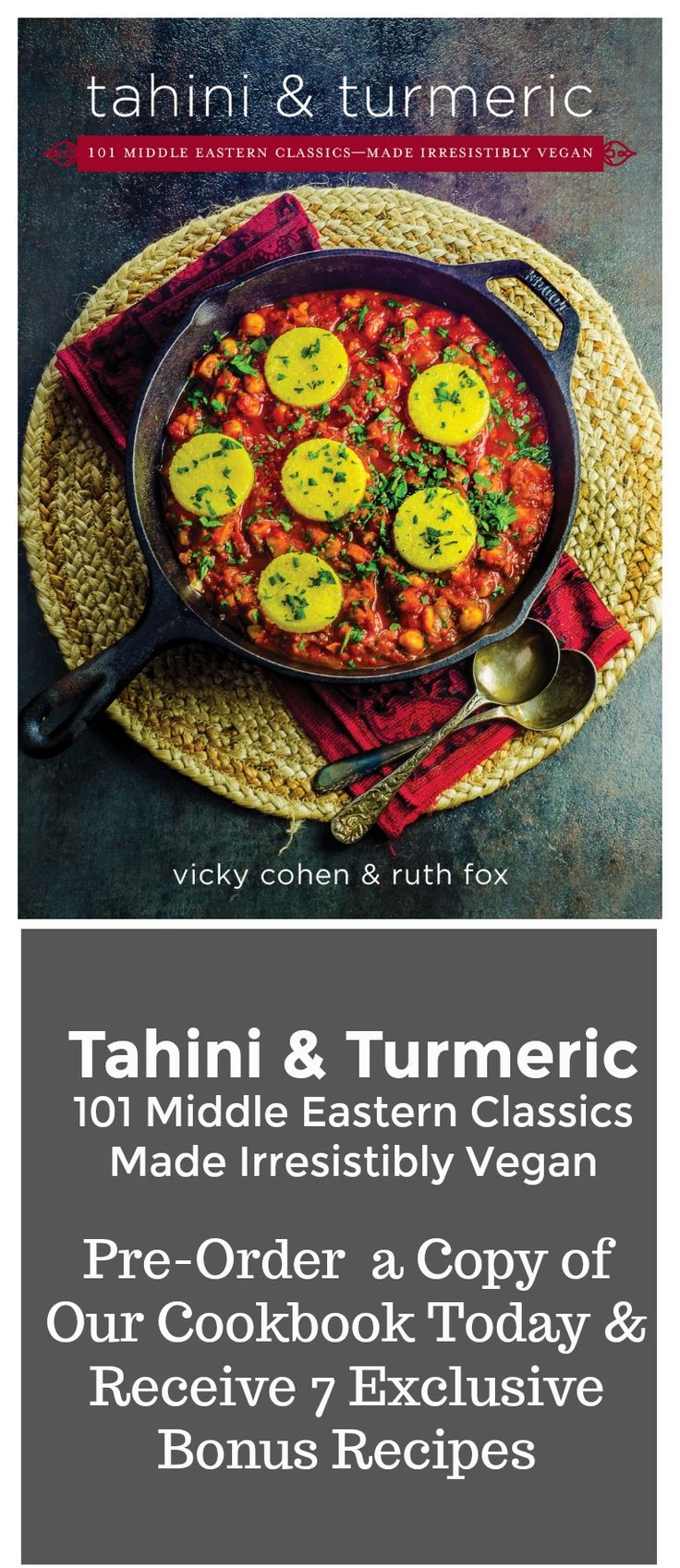 We are SO excited to announce the upcoming release of our first cookbook,  Tahini and Turmeric , a collection of 101 of our most mouth-watering Middle Eastern recipes, made irresistibly vegan. This beautifully-photographed, easy-to-follow cookbook will take your weekday and holiday cooking from simple to sublime!  #vegan #Cookbook #MiddleEastern