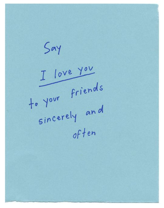 I love all of my friends, truly!!                                                                                                                                                      Mais