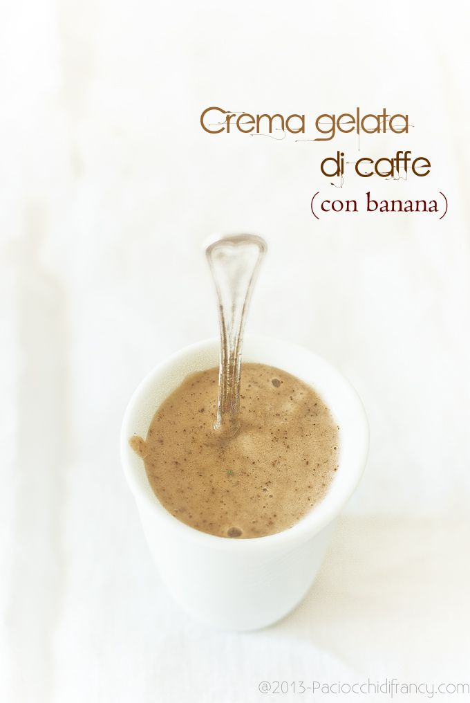 Paciocchi di Francy: Crema gelata di caffè con trucco e ricetta scema