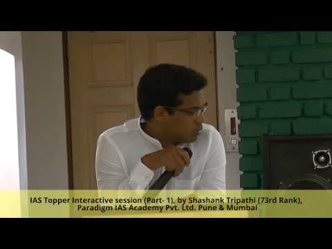IAS Topper Interactive session (Part- 1), by Shashank Tripathi (73rd Ran...