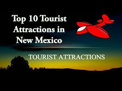 New Mexico Tourist Attractions | 10 Best Places to Visit in New Mexico |...