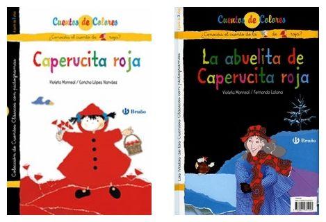 """Caperucita roja""  - Concha López Narváez (Bruño) ""La abuelita de Caperucita roja"" - Fernando Lalana (Bruño)"