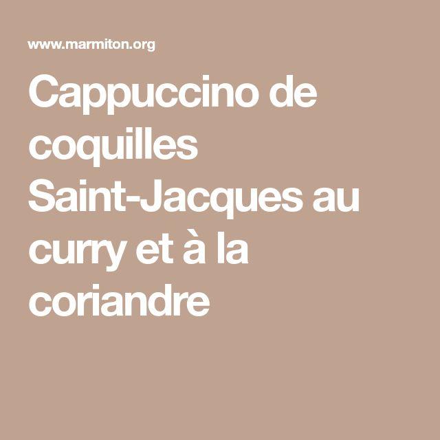 Cappuccino de coquilles Saint-Jacques au curry et à la coriandre