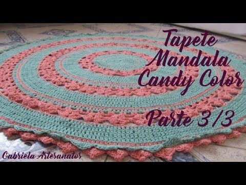Passo a Passo: Tapete Mandala Candy Color Parte 3/3 - YouTube