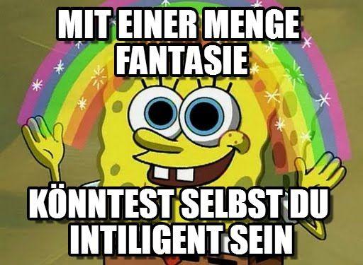 Imagination Spongebob : Spongebob Funny, Mit Einer Menge Fantasie, Könntest Selbst Du Intiligent Sein - by Anonymous