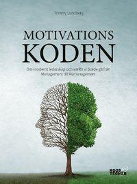 Motivationskoden : om modernt ledarskap och varför vi borde gå från Management till Humanagement (häftad)