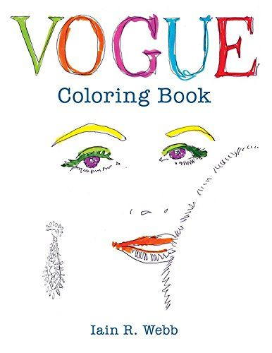 Buy Vogue Colouring Book By Iain R Webb From Waterstones Today Click And Collect Your Local Or Get FREE UK Delivery On Orders Over