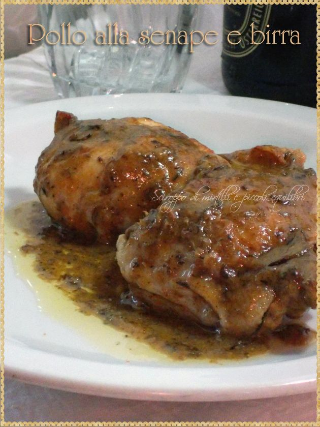 Pollo alla senape e birra (Chicken dijon mustard and beer)