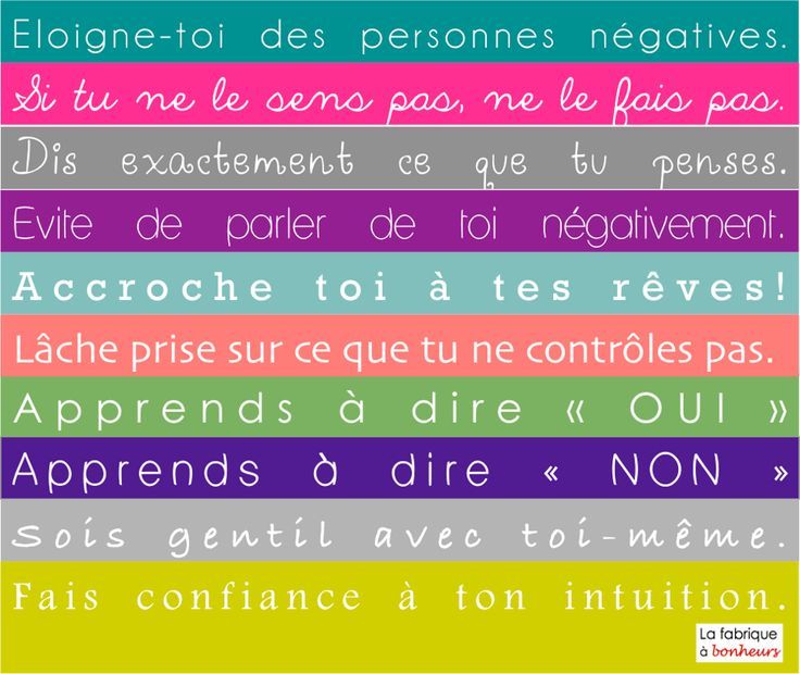 10 conseils pour être heureux/10 tips to be happy-ENG.stay away from negative people/If you don't feel it don't do it/Say exactly what you think/Avoid talking negatively about yourself/Cling to your dreams/Let go of what you cannot control/Learn to say yes/Learn to say no/Be kind to yourself/Trust your intuition