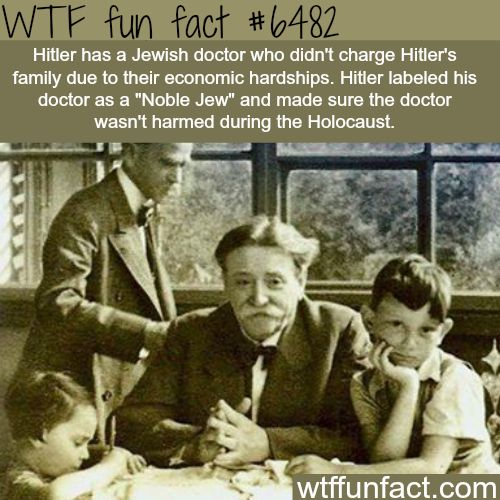 Hitler's family doctor was Jewish - WTF fun facts