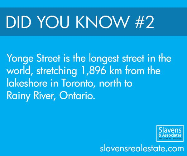"Many of us have travelled along one of Toronto's most well-known streets, Yonge Street. Named after Sir George Yonge by his friend John Graves Simcoe, the street is often referred to as ""Main Street Ontario"". Did you know that Yonge Street is the longest street in the world, stretching 1,896 km from the lakeshore in Toronto, north to Rainy River, Ontario?"