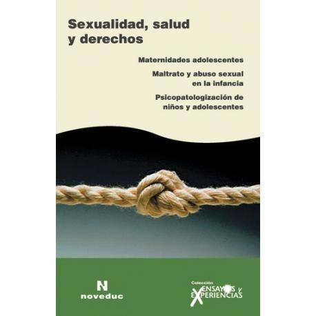 Sexualidad, salud y derechos Referencia  987-538-122-5 Condición:  Nuevo  La salud sexual y los derechos reproductivos, las maternidades y paternidades adolescentes y su relación con la escolaridad media tienen un hilo conductor...