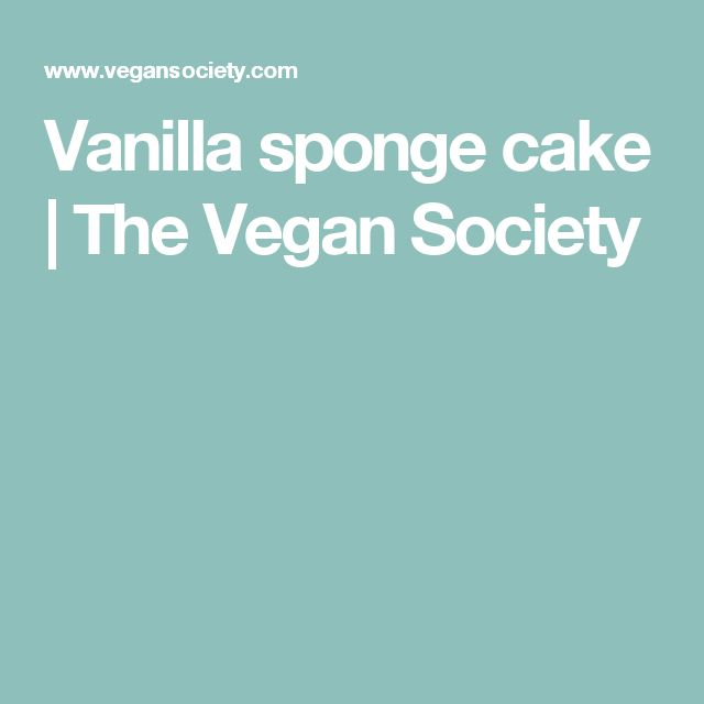 Vanilla sponge cake | The Vegan Society