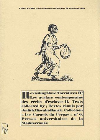 Revisiting slave narratives  / texts collected by Judith Misrahi-Barak = les avatars contemporains des récits d'esclaves / textes réunis par Judith Misrahi-Barak  http://bu.univ-angers.fr/rechercher/description?notice=000375839