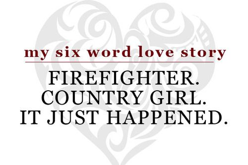 fire fighter & country girl