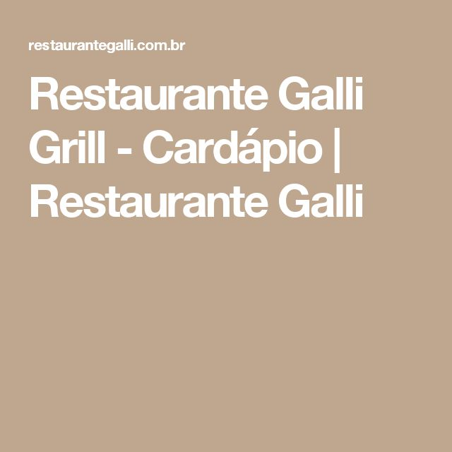 Restaurante Galli Grill - Cardápio | Restaurante Galli  Tem um camarão empanado e arroz com limão siciliano...hummmm