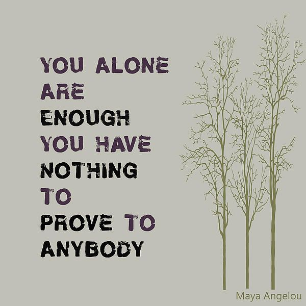 You have nothing to prove to anybody. YOU ARE ENOUGH. #NoQuitMonday