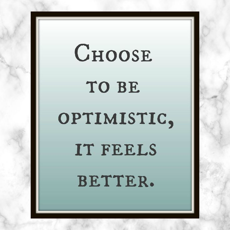 Choose to be optimistic, it feels better. - Dalai Lama - Quote - Print - Success Quote - Stay Positive - Be Optimistic - Life Quote
